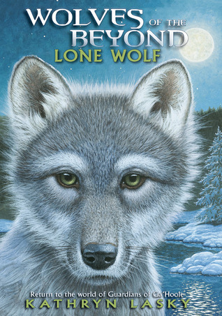 Lone Wolf (Wolves of the Beyond Series #1) Kathryn Lasky