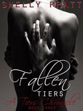 Fallen Tiers (Tiers Chronicles, #3)  by  Shelly Pratt