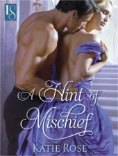 A Hint Of Mischief (Appleton Sisters #1) Katie Rose
