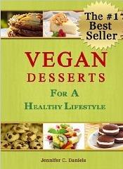 Vegan Desserts For a Healthy Lifestyle (Scrumptious Vegan Delights Vol. 3) Jennifer C. Daniels