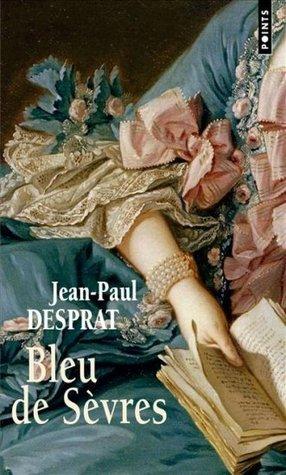 Bleu de Sèvres Jean-Paul Desprat
