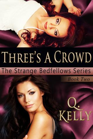 Threes a Crowd (Strange Bedfellows, #2) Q. Kelly
