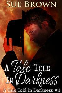 A Tale Told In Darkness  by  Sue  Brown