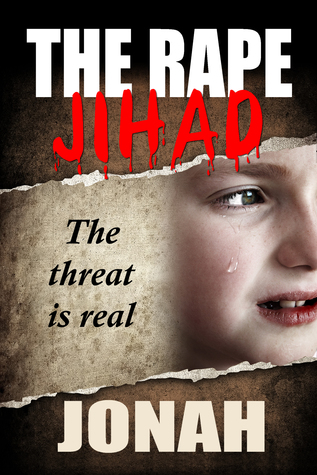 The Rape Jihad  by  Jonah