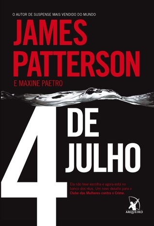 4 de Julho (Clube das Mulheres Contra o Crime #4)  by  James Patterson