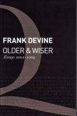Older and Wiser: Essays 2002 - 2009  by  Frank Devine