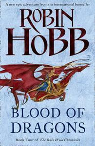 Blood of Dragons (The Rain Wild Chronicles, #4) Robin Hobb