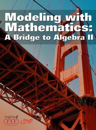 Modeling With Mathematics: A Bridge to Algebra II Jo Ann Wheeler