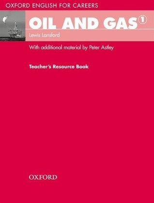 Oil and Gas 1 Teachers Resource Book  by  Lewis Lansford