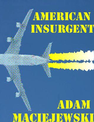 American Insurgent  by  Adam Maciejewski