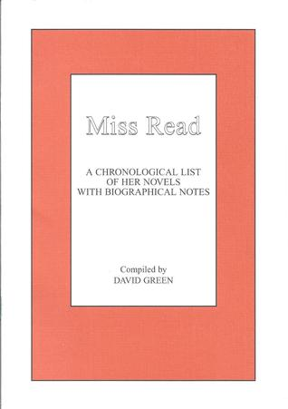 Miss Read: A Chronological List Of Her Novels, With Biographical Notes David Green
