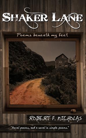 Shaker Lane - Poems beneath my feet  by  Robert Nicholas