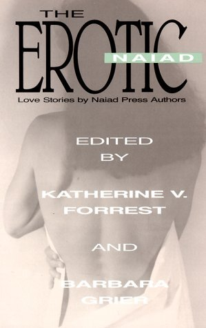 The Erotic Naiad: Love Stories  by  Naiad Press Authors by Katherine V. Forrest