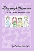 Blogging4Romance. . .or how I became anonymously famous  by  Barbara Black Fox
