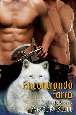 Encontrando Farro (Matilha Moon #6)  by  Amber Kell