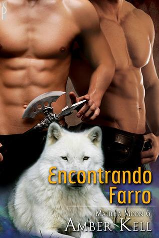 Encontrando Farro (Matilha Moon #6)  by  Amber Kell