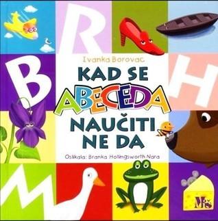 Kad se abeceda naučiti ne da  by  Ivanka Borovac
