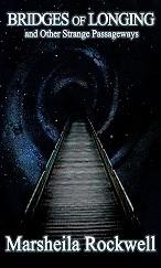 Bridges of Longing and Other Strange Passageways  by  Marsheila Rockwell