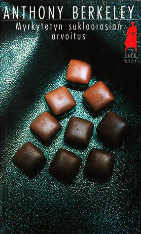Myrkytetyn suklaarasian arvoitus  by  Anthony Berkeley