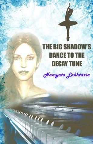 The big shadows dance to the decay tune  by  Namyata Lakhtaria