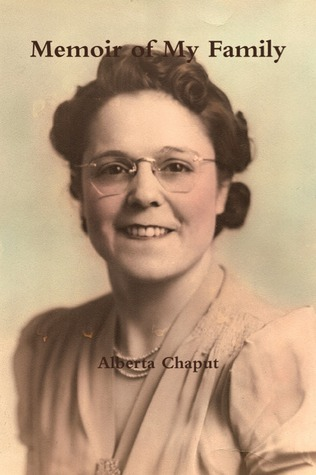 Memoir of My Family Alberta Chaput