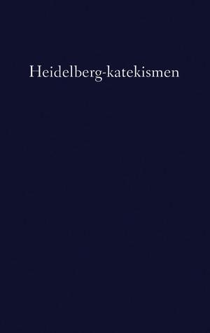 Heidelberg-katekismen  by  Zacharias Ursinus