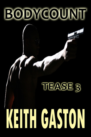 Tease 3: Bodycount  by  Keith Gaston