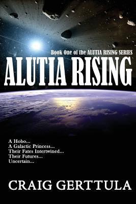 The Noble Petty, Part 1 (Alutia Rising #2, part 1)  by  Craig Gerttula