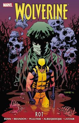 Wolverine: Rot  by  Cullen Bunn