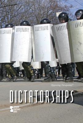 Dictatorships: Opposing Viewpoints Tom Lansford