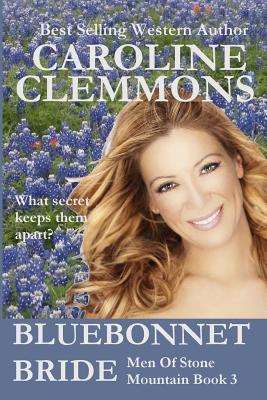 Bluebonnet Bride (Men of Stone Mountain #3) Caroline Clemmons