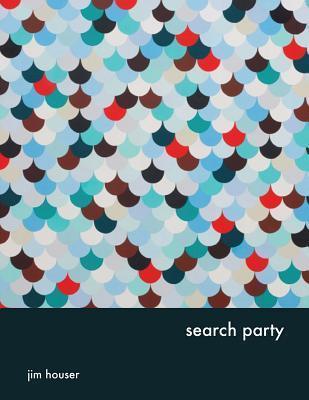 Search Party: Jim Houser  by  Jim Houser