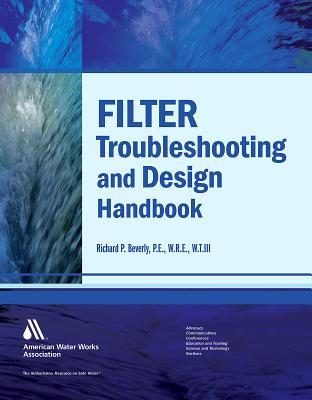 Filter Troubleshooting and Design Handbook  by  Richard P Beverly