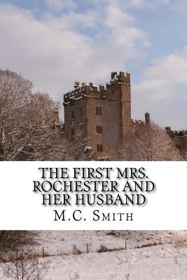 The First Mrs. Rochester and Her Husband M.C. Smith