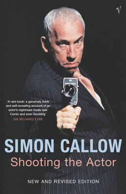 Shooting The Actor  by  Simon Callow