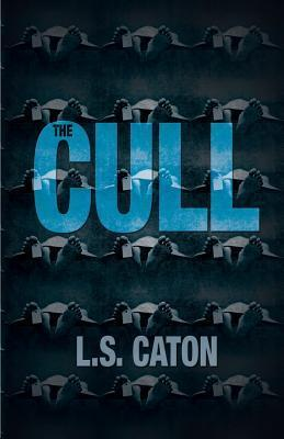 The Cull  by  L S Caton