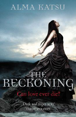 The Reckoning: (Book 2 of The Immortal Trilogy)  by  Alma Katsu