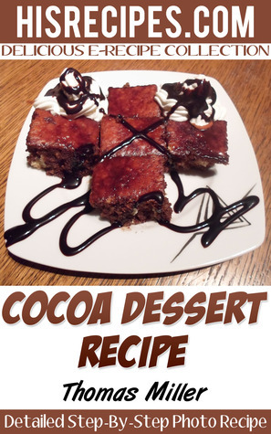 Cocoa Dessert Recipe: Step-By-Step Photo Recipe  by  Thomas  Miller