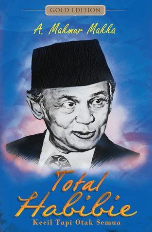 Total Habibie  by  Andi Makmur Makka