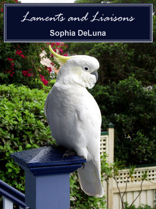 Laments and Liaisons Sophia DeLuna