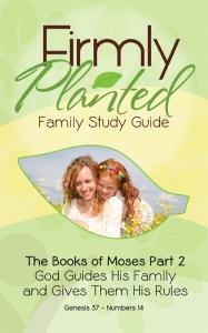 Firmly Planted: The Books of Moses Part 2 Jay & Heidi St. John