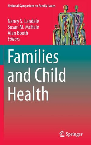 Growing Up Hispanic: Health and Development of Children of Immigrants  by  Nancy S. Landale