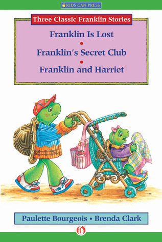 Franklin Is Lost, Franklins Secret Club, and Franklin and Harriet  by  Paulette Bourgeois