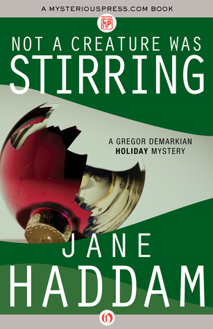 Not a Creature Was Stirring (Gregor Demarkian Mystery, #1)  by  Jane Haddam