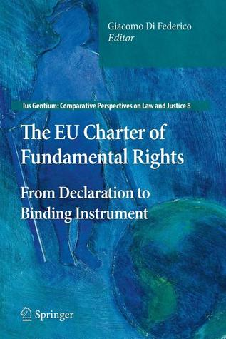 The EU Charter of Fundamental Rights: From Declaration to Binding Instrument Giacomo Di Federico