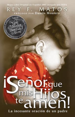 Señor, Que mis Hijos te Amen - Pocket Book: La incesante oración de un padre  by  Rey Matos