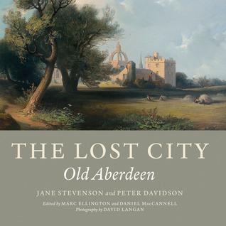 The Lost City: Old Aberdeen Jane Stevenson