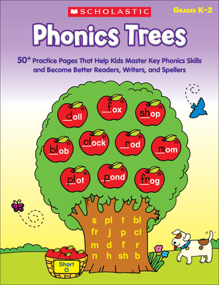 Phonics Trees: 50+ Practice Pages That Help Kids Master Key Phonics Skills and Become Better Readers, Writers, And Spellers  by  Immacula Rhodes