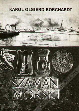 Szaman Morski  by  Karol Olgierd Borchardt
