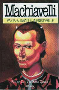 Machiavelli vasta-alkaville ja edistyville  by  Patrick Curry